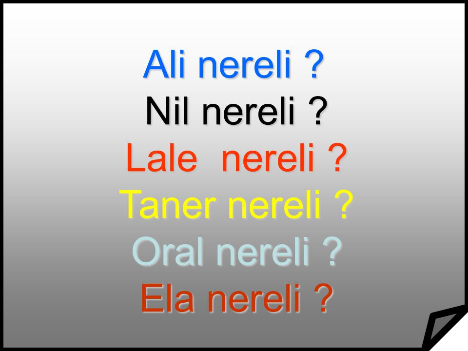 Nil nereli Lale nereli Taner nereli Oral nereli Ela nereli
