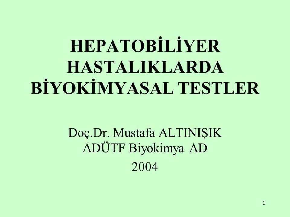 HEPATOBİLİYER HASTALIKLARDA BİYOKİMYASAL TESTLER