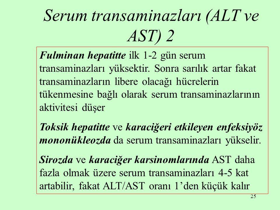 Serum transaminazları (ALT ve AST) 2