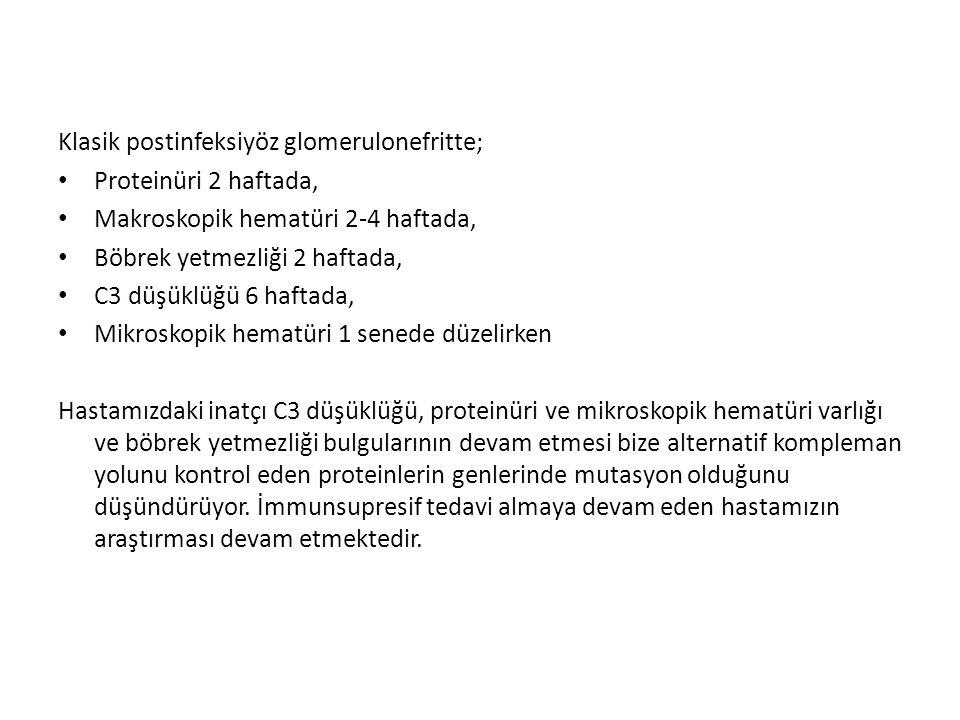 Klasik postinfeksiyöz glomerulonefritte;