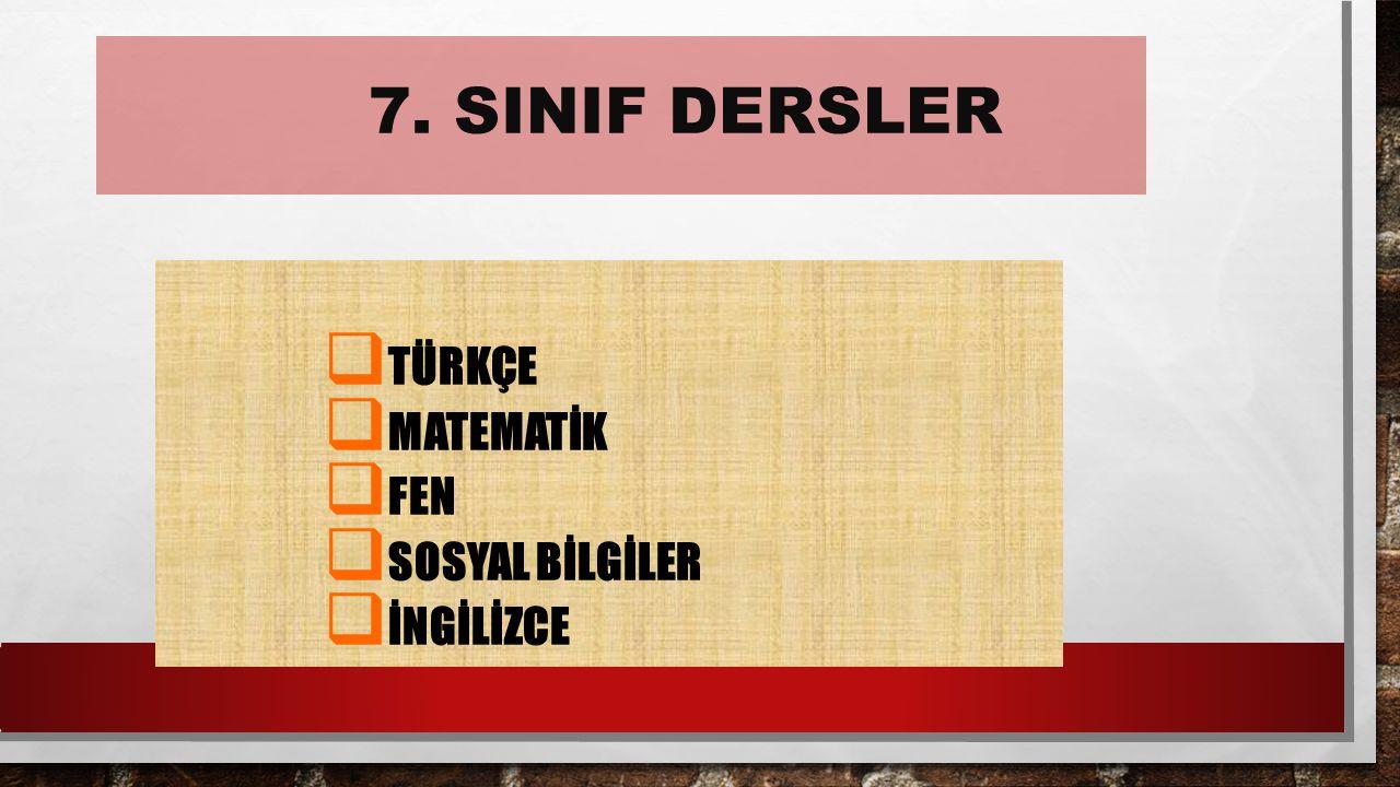 7. SINIF DERSLER TÜRKÇE MATEMATİK FEN SOSYAL BİLGİLER İNGİLİZCE
