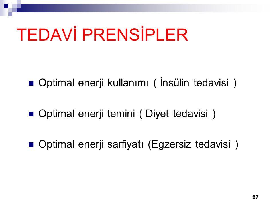 TEDAVİ PRENSİPLER Optimal enerji kullanımı ( İnsülin tedavisi )