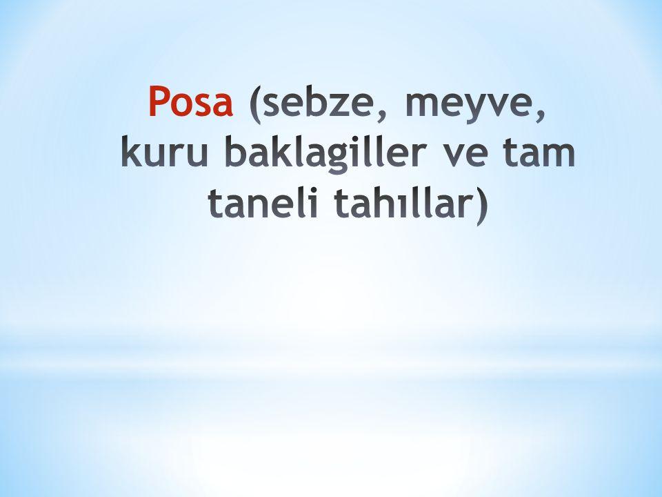 Posa (sebze, meyve, kuru baklagiller ve tam taneli tahıllar)