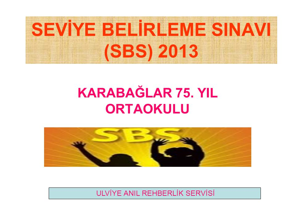 SEVİYE BELİRLEME SINAVI (SBS) 2013