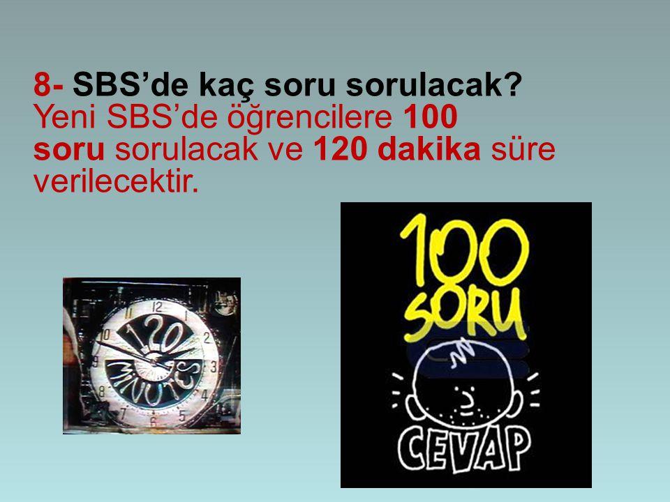 8- SBS'de kaç soru sorulacak