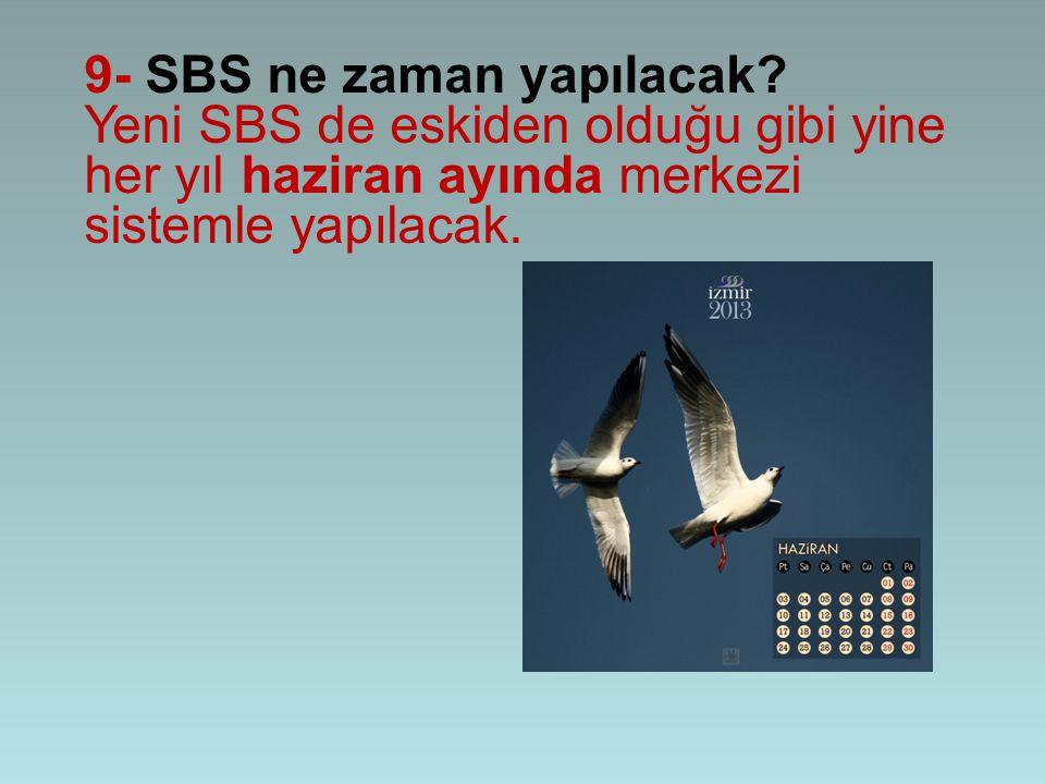 9- SBS ne zaman yapılacak