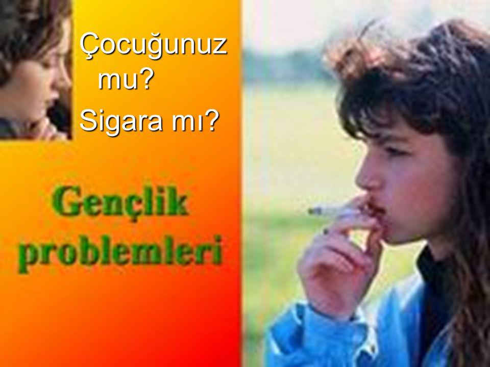 Çocuğunuz mu Sigara mı