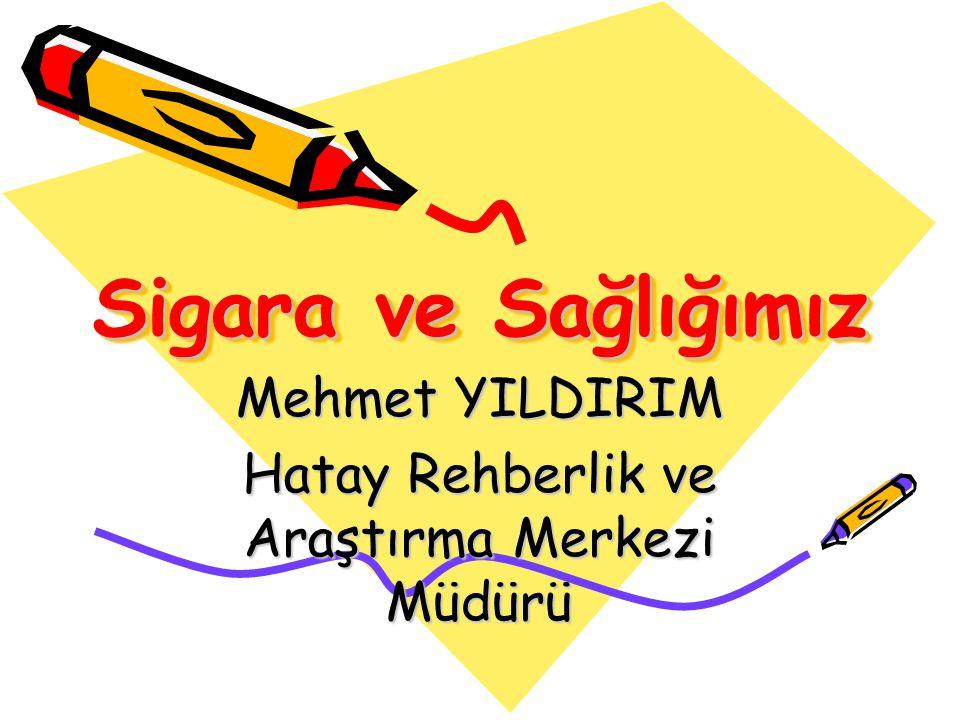 Mehmet YILDIRIM Hatay Rehberlik ve Araştırma Merkezi Müdürü