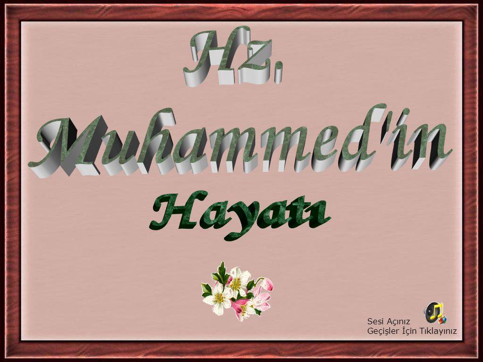 Hz. Muhammed in Hayatı Sesi Açınız Geçişler İçin Tıklayınız