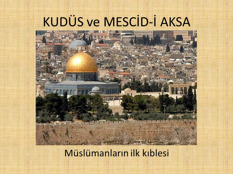 Müslümanların ilk kıblesi