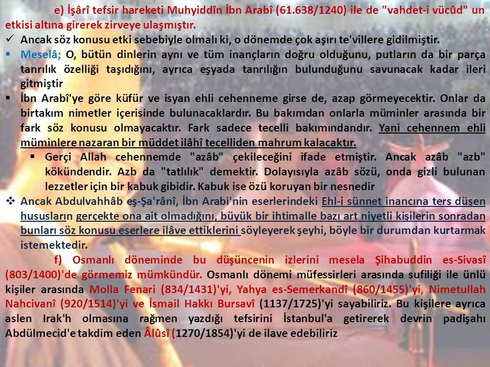 e) İşârî tefsir hareketi Muhyiddîn İbn Arabî (61