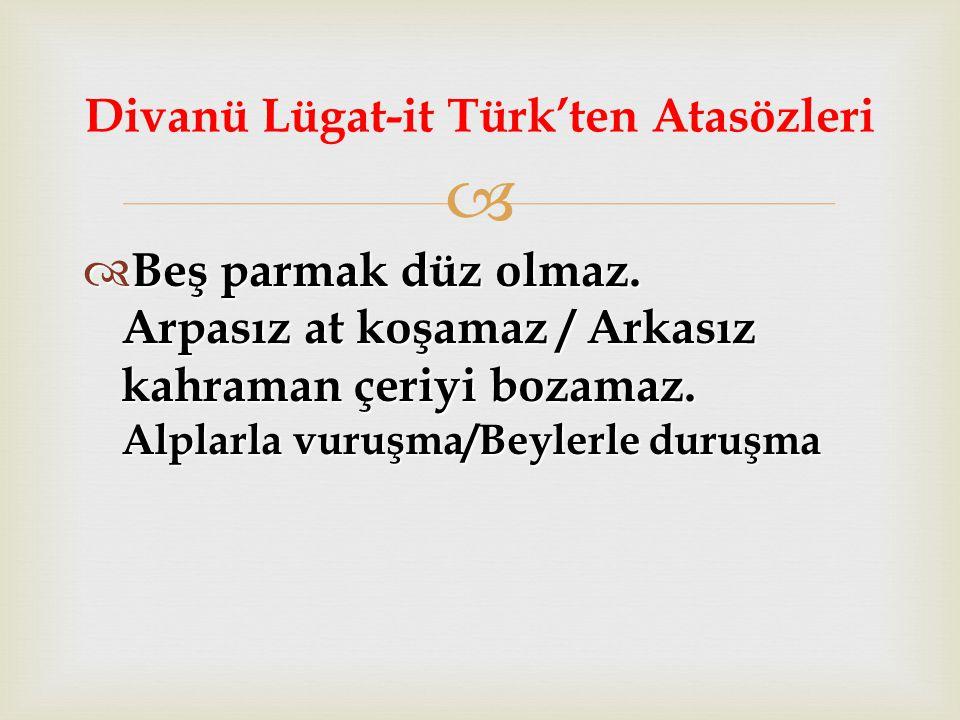 Divanü Lügat-it Türk'ten Atasözleri