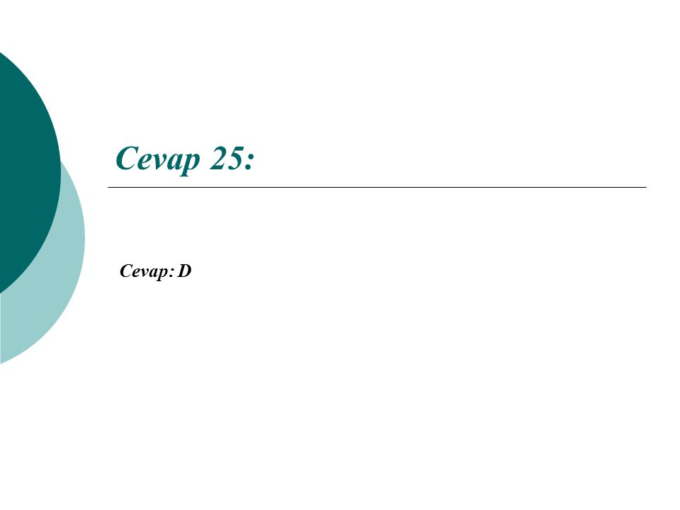 Cevap 25: Cevap: D