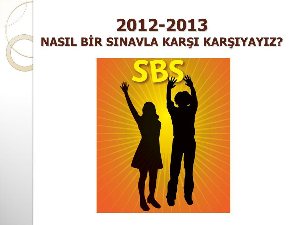 2012-2013 NASIL BİR SINAVLA KARŞI KARŞIYAYIZ
