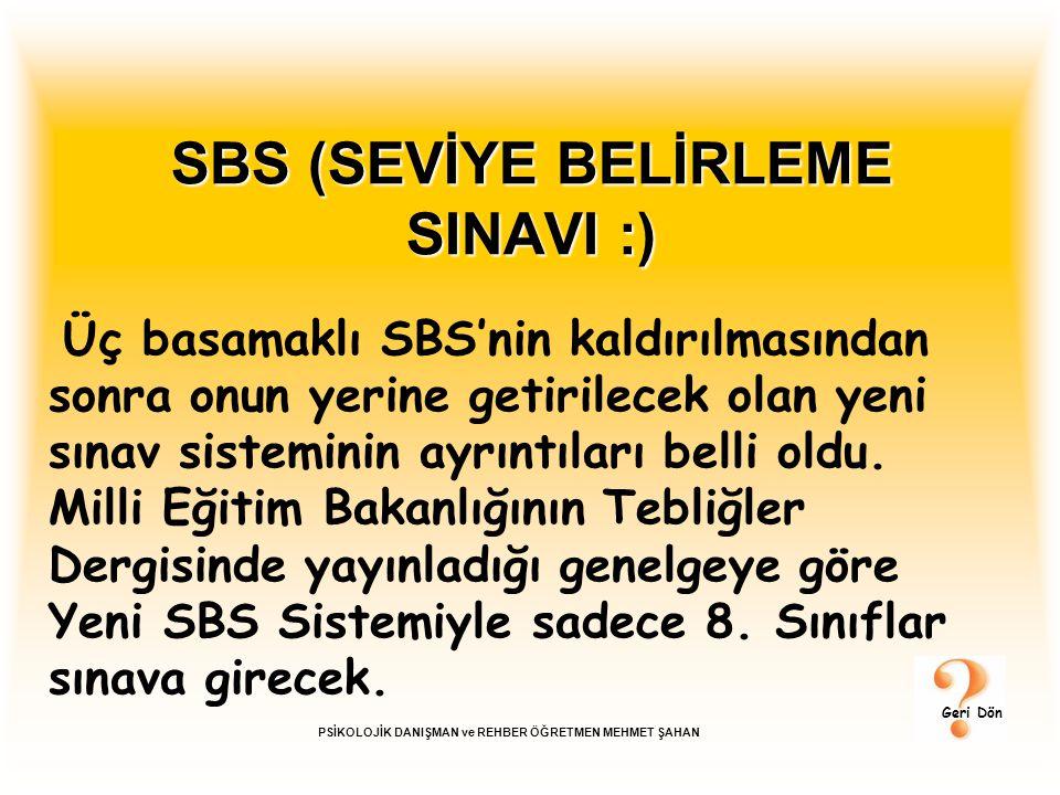 SBS (SEVİYE BELİRLEME SINAVI :)