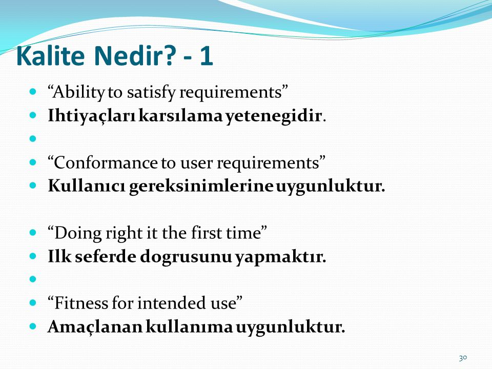 Kalite Nedir - 1 Ability to satisfy requirements
