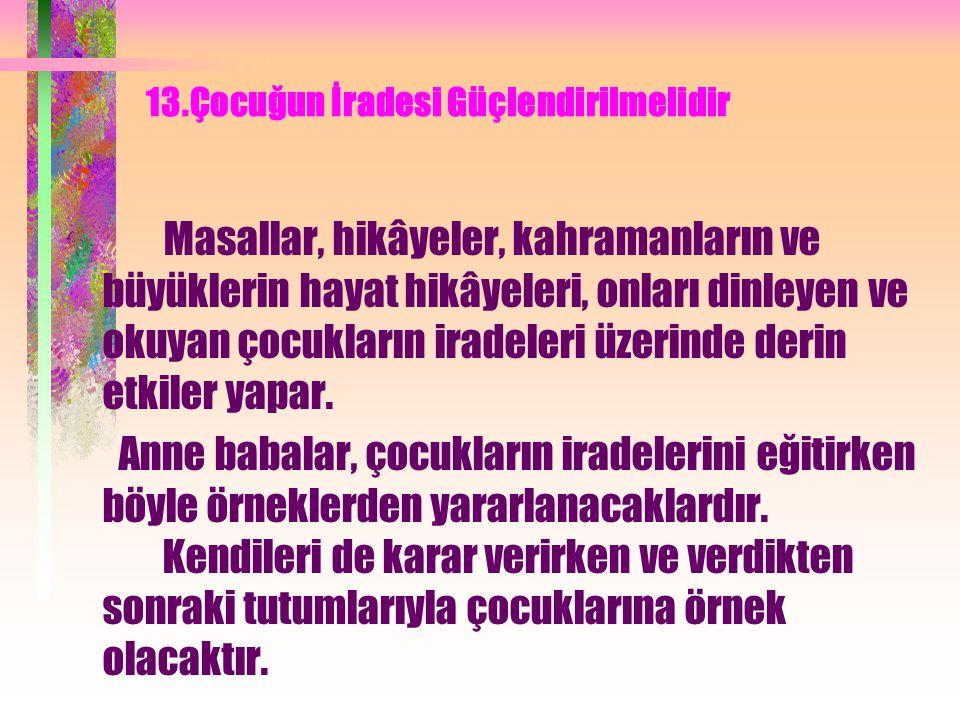 13.Çocuğun İradesi Güçlendirilmelidir