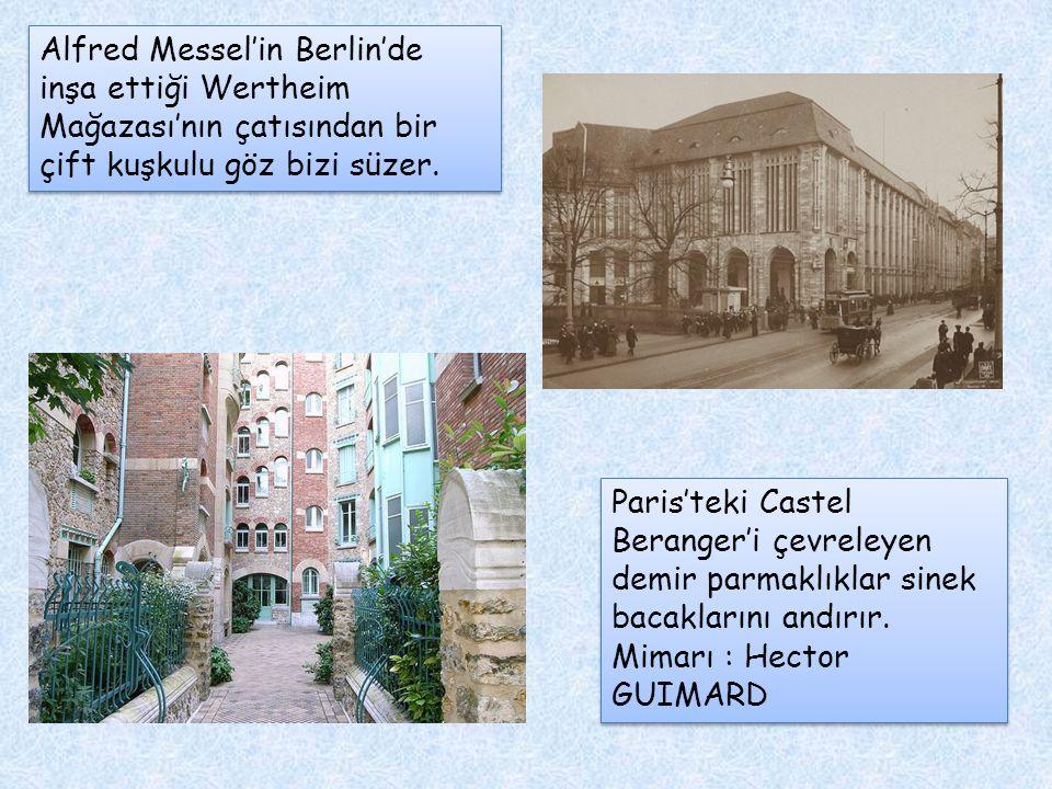 Alfred Messel'in Berlin'de inşa ettiği Wertheim Mağazası'nın çatısından bir çift kuşkulu göz bizi süzer.
