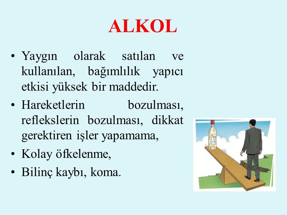 ALKOL Yaygın olarak satılan ve kullanılan, bağımlılık yapıcı etkisi yüksek bir maddedir.