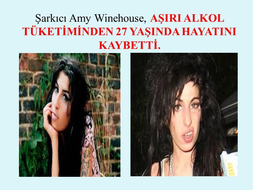 Şarkıcı Amy Winehouse, AŞIRI ALKOL TÜKETİMİNDEN 27 YAŞINDA HAYATINI KAYBETTİ.