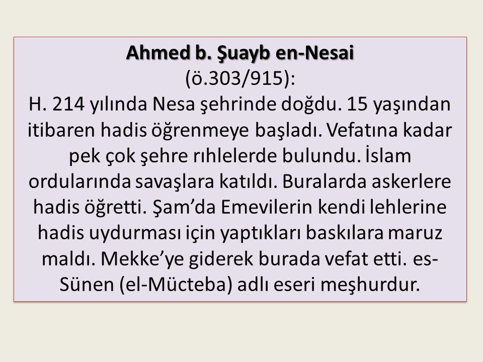 Ahmed b. Şuayb en-Nesai (ö.303/915):