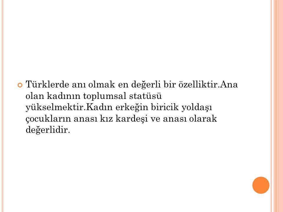 Türklerde anı olmak en değerli bir özelliktir