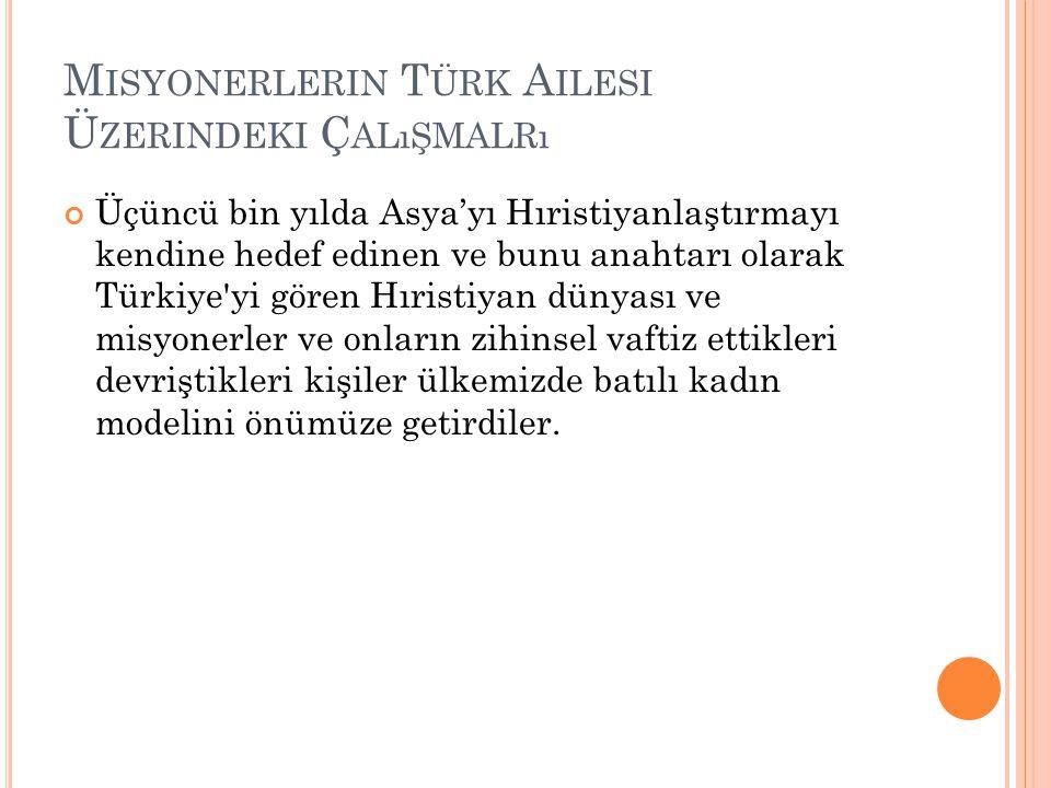 Misyonerlerin Türk Ailesi Üzerindeki Çalışmalrı