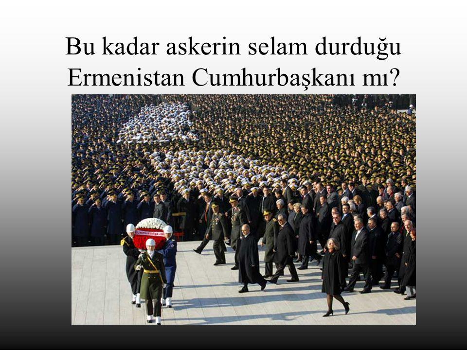 Bu kadar askerin selam durduğu Ermenistan Cumhurbaşkanı mı