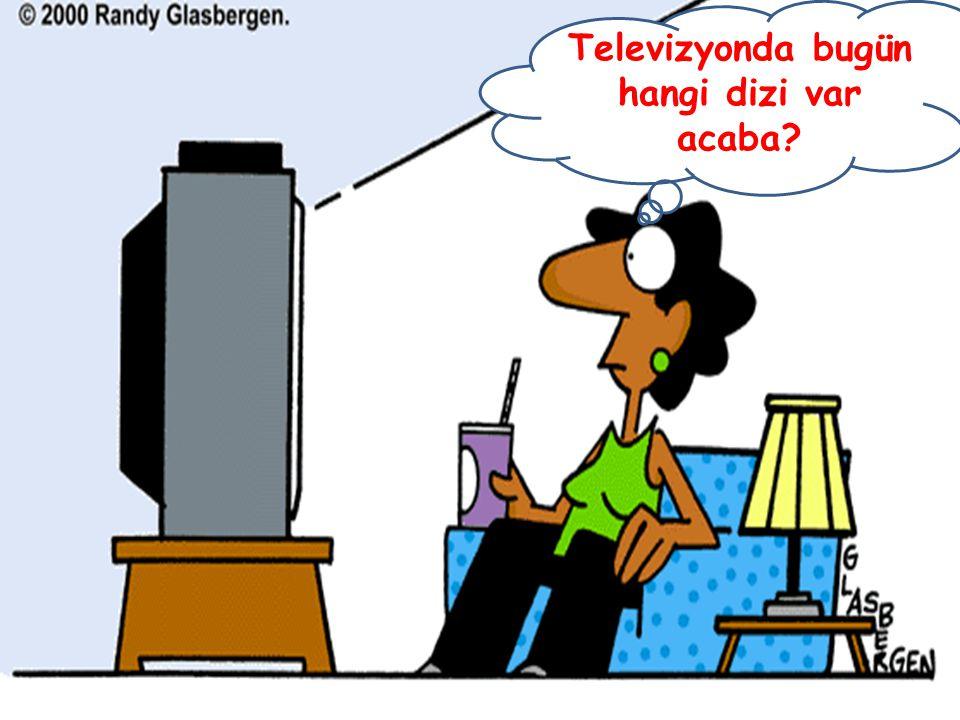 Televizyonda bugün hangi dizi var acaba