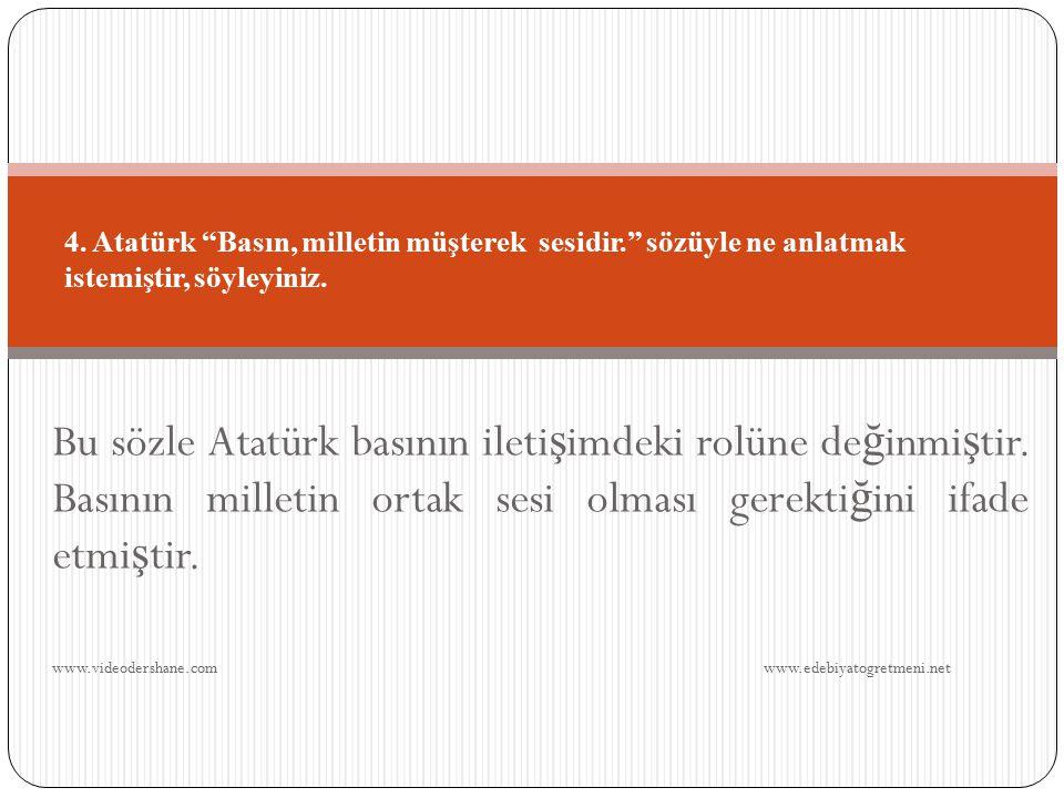 4. Atatürk Basın, milletin müşterek sesidir
