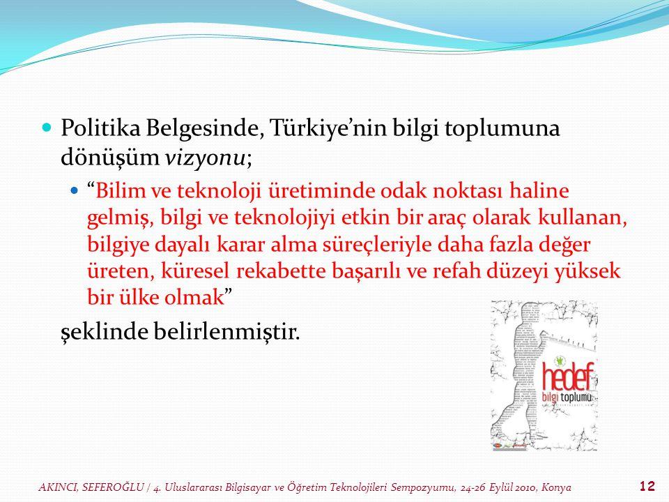 Politika Belgesinde, Türkiye'nin bilgi toplumuna dönüşüm vizyonu;