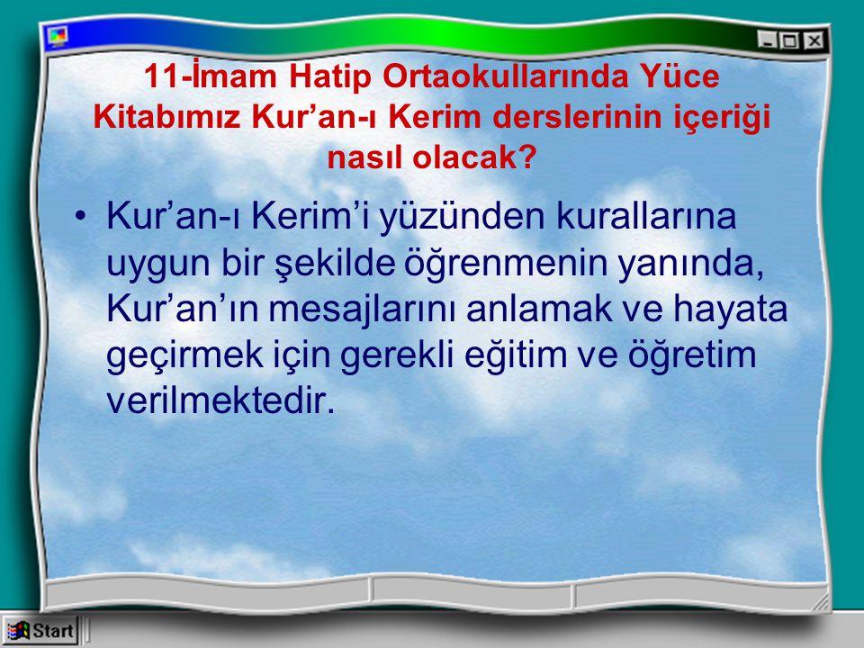 11-İmam Hatip Ortaokullarında Yüce Kitabımız Kur'an-ı Kerim derslerinin içeriği nasıl olacak
