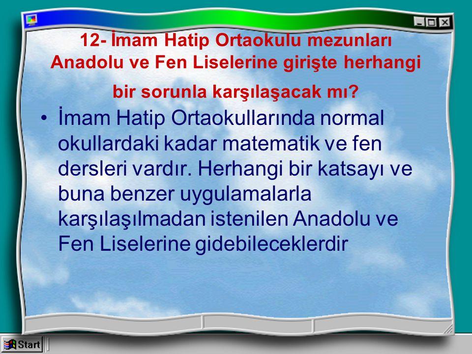12- İmam Hatip Ortaokulu mezunları Anadolu ve Fen Liselerine girişte herhangi bir sorunla karşılaşacak mı