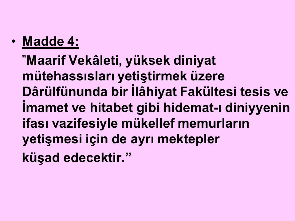 Madde 4: