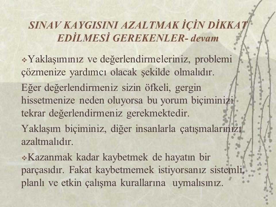 SINAV KAYGISINI AZALTMAK İÇİN DİKKAT EDİLMESİ GEREKENLER- devam