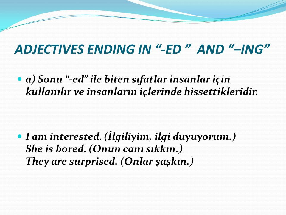 ADJECTIVES ENDING IN -ED AND –ING