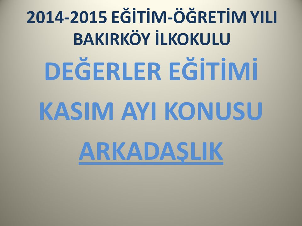 2014-2015 EĞİTİM-ÖĞRETİM YILI BAKIRKÖY İLKOKULU