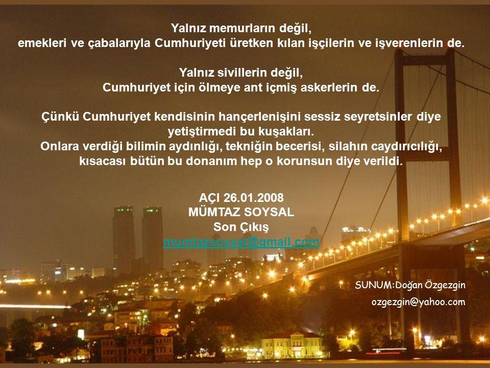 AÇI 26.01.2008 MÜMTAZ SOYSAL Son Çıkış mumtazsoysal@gmail.com