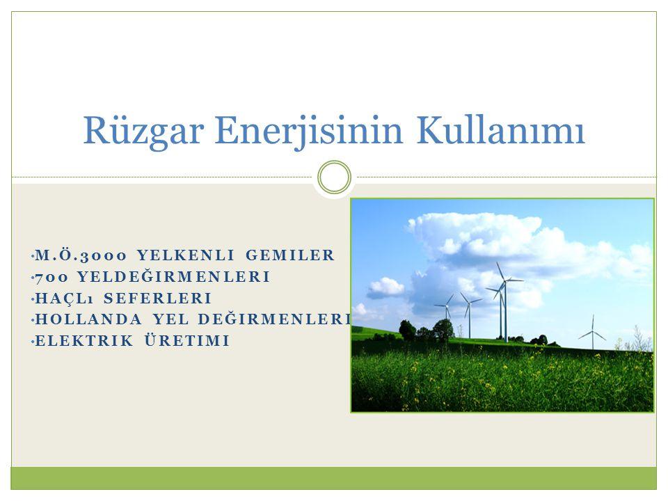 Rüzgar Enerjisinin Kullanımı