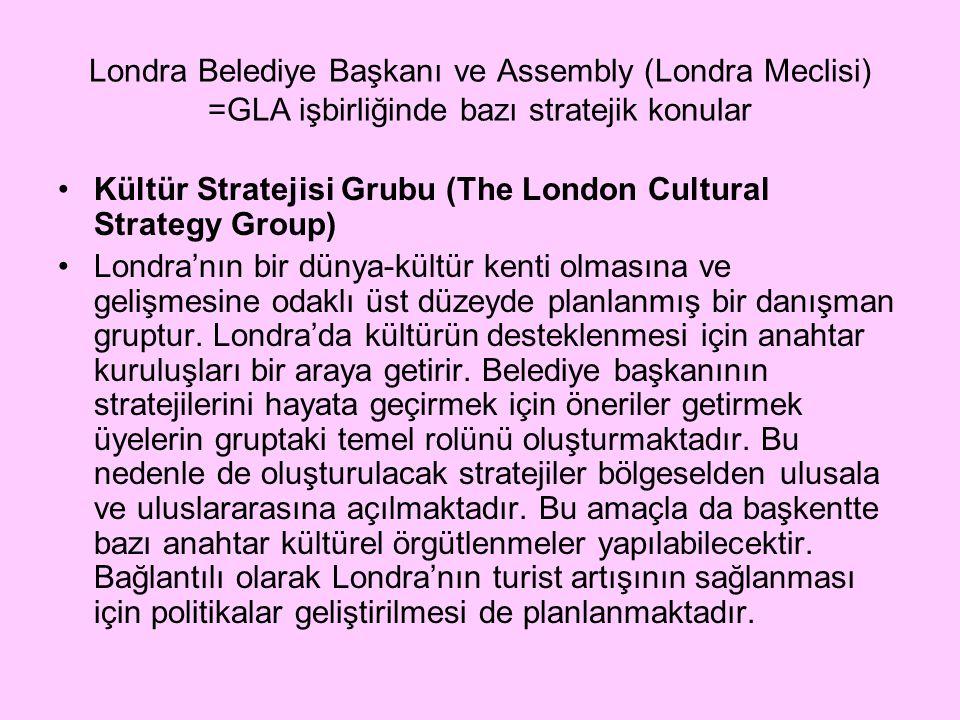 Londra Belediye Başkanı ve Assembly (Londra Meclisi) =GLA işbirliğinde bazı stratejik konular