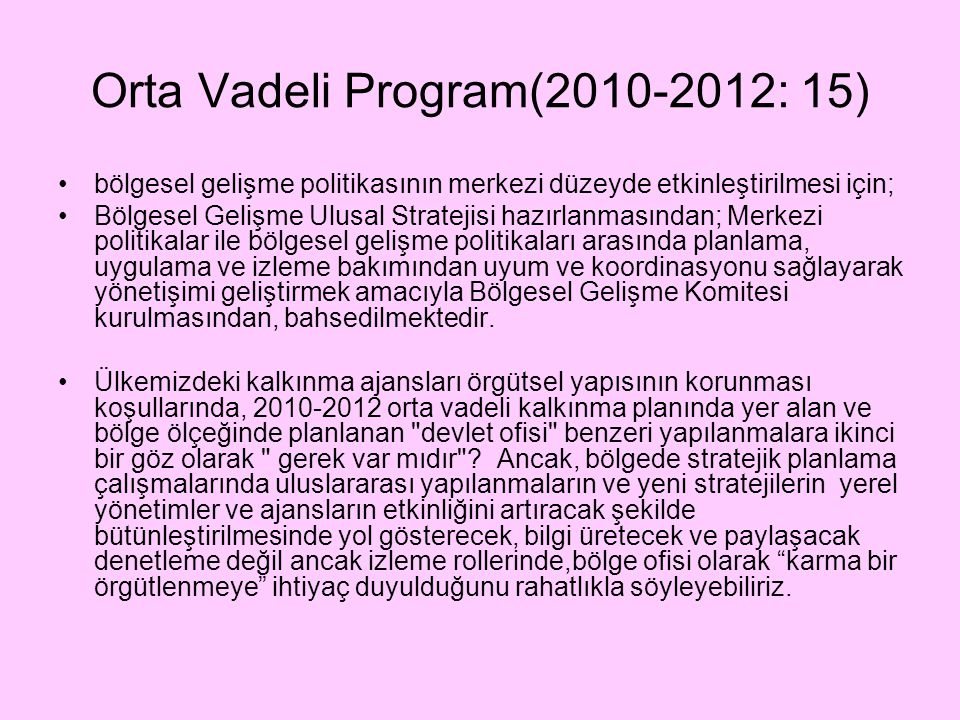 Orta Vadeli Program(2010-2012: 15)