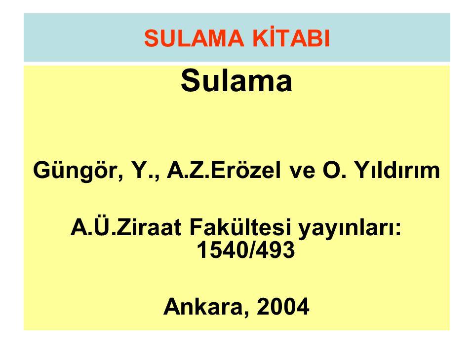 Sulama SULAMA KİTABI Güngör, Y., A.Z.Erözel ve O. Yıldırım