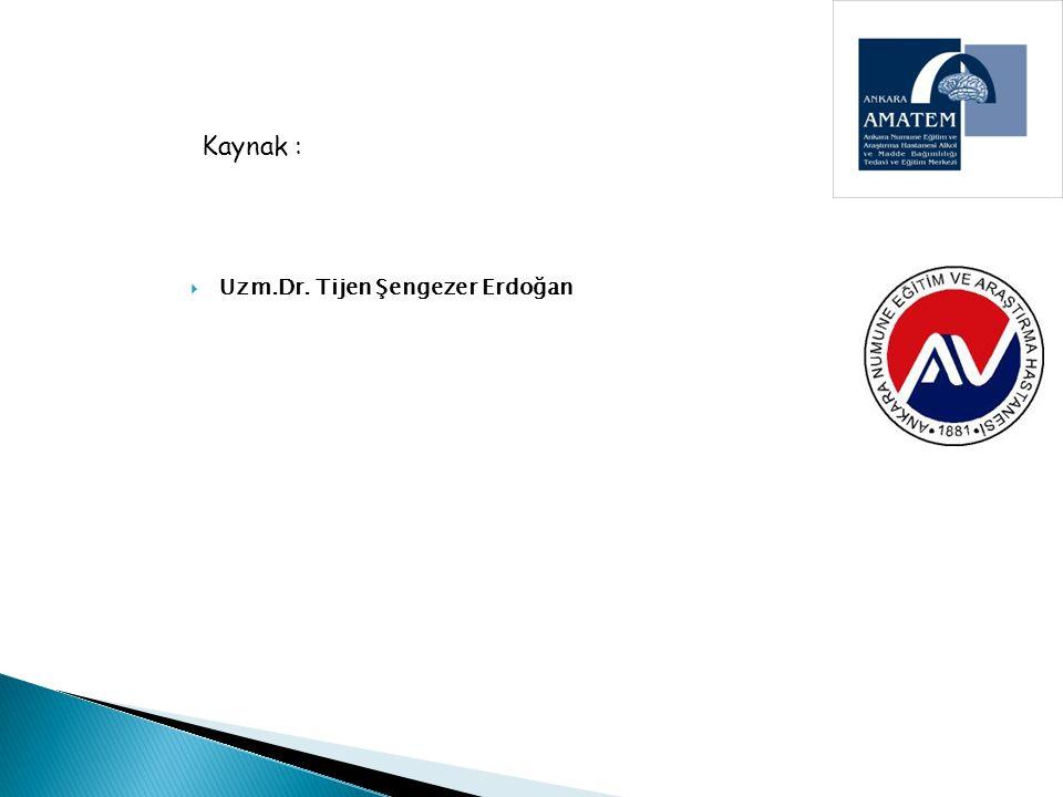 Kaynak : Uzm.Dr. Tijen Şengezer Erdoğan