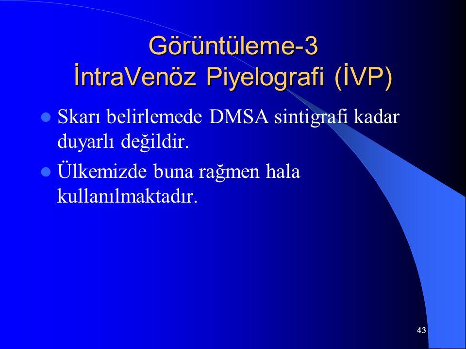 Görüntüleme-3 İntraVenöz Piyelografi (İVP)
