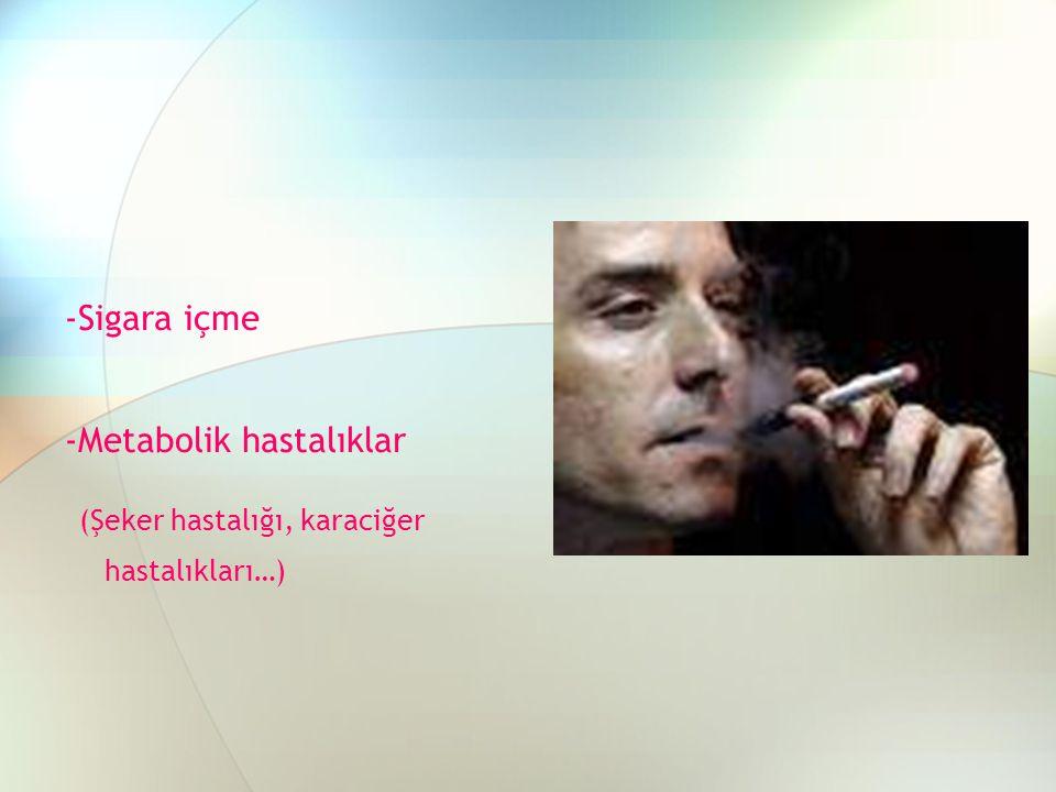 (Şeker hastalığı, karaciğer hastalıkları…)