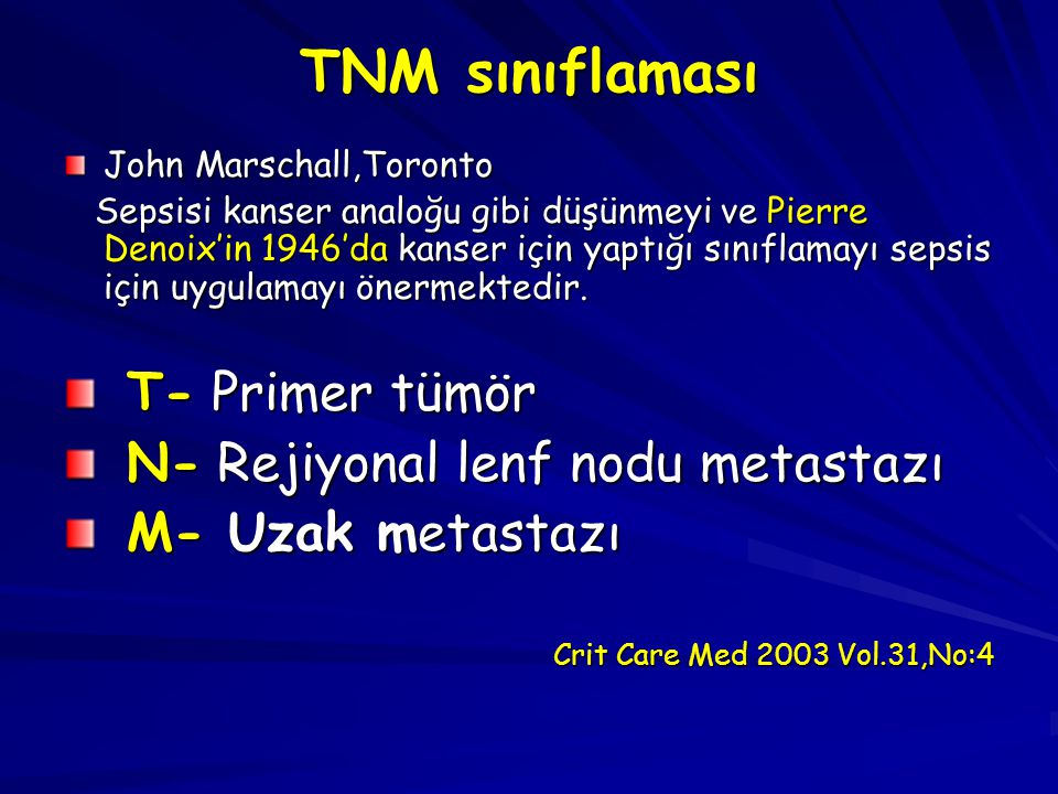 TNM sınıflaması T- Primer tümör N- Rejiyonal lenf nodu metastazı