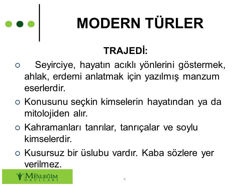 MODERN TÜRLER TRAJEDİ: