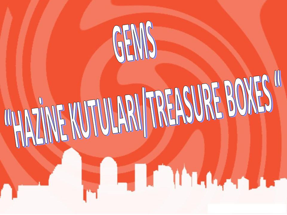 HAZİNE KUTULARI/TREASURE BOXES