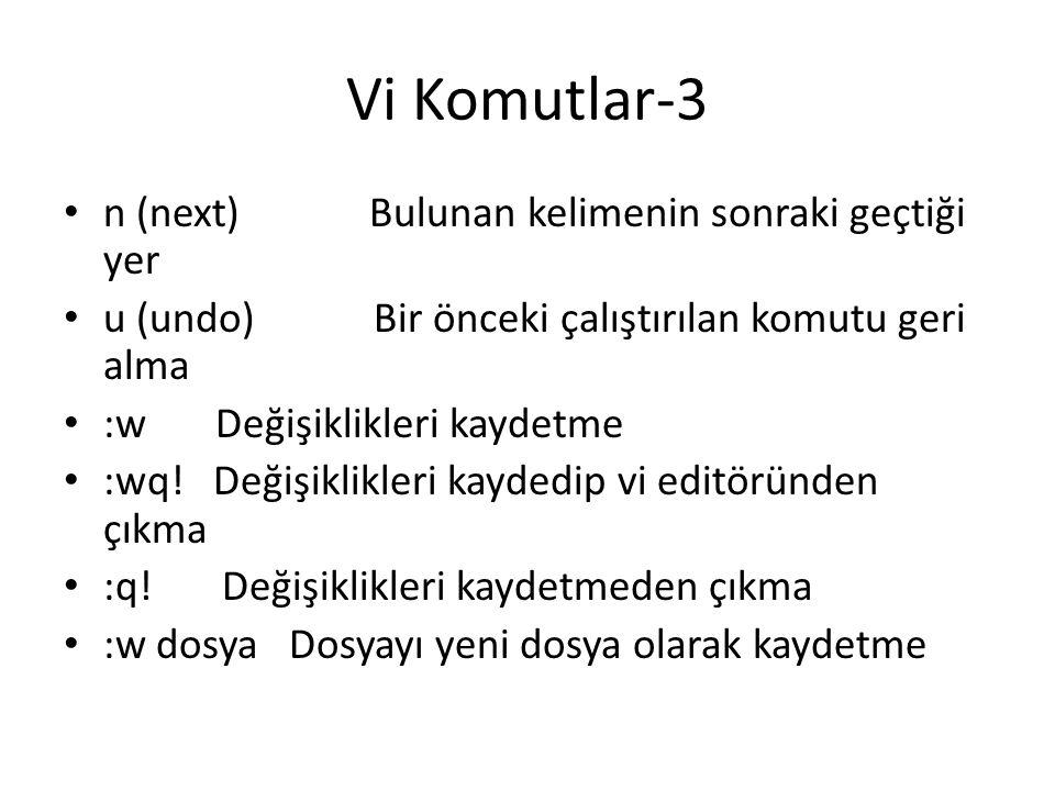 Vi Komutlar-3 n (next) Bulunan kelimenin sonraki geçtiği yer