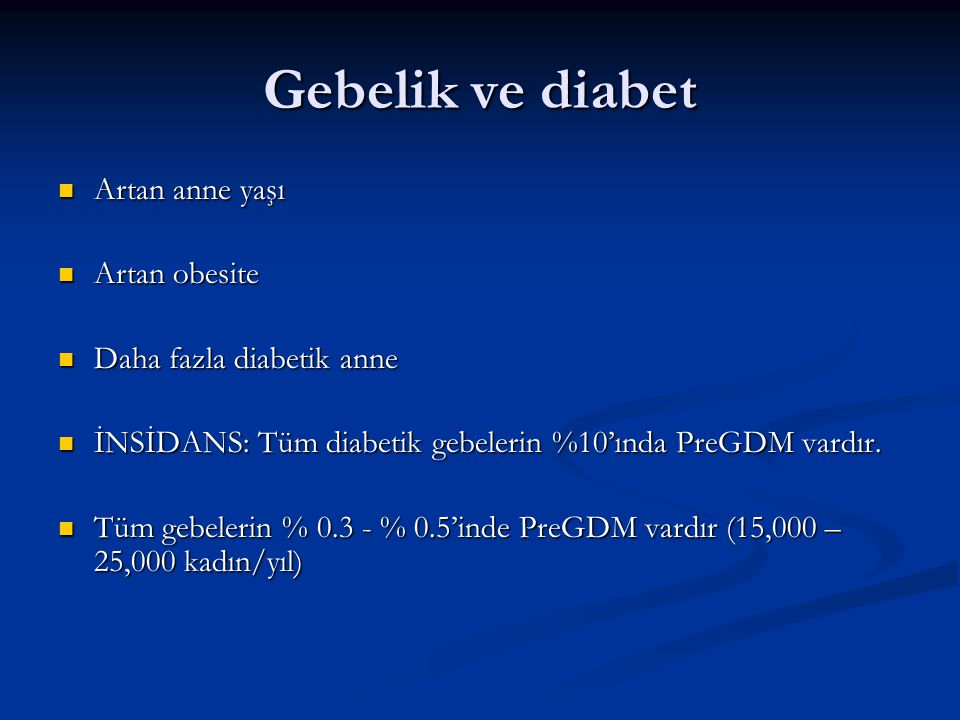 Gebelik ve diabet Artan anne yaşı Artan obesite